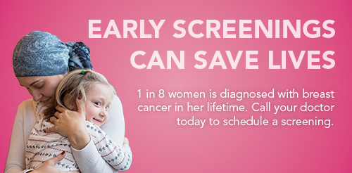 Early Screenings Can Save Lives